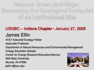 Beyond Green Buildings: Measuring the Ecological Footprint of an Institutional Site