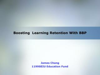 Boosting  Learning Retention With BBP