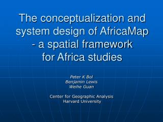 The conceptualization and system design of AfricaMap  - a spatial framework  for Africa studies