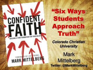 """Six Ways Students Approach Truth"" Colorado Christian University"