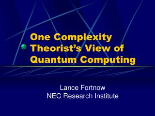 One Complexity Theorist's View of Quantum Computing
