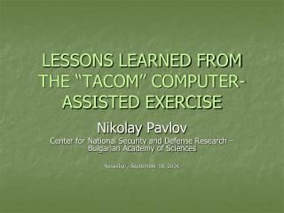 "LESSONS LEARNED FROM THE ""TACOM"" COMPUTER-ASSISTED EXERCISE"