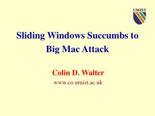 Sliding Windows Succumbs to Big Mac Attack