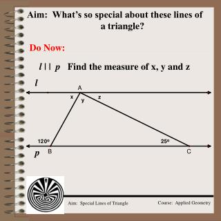 Aim:  What's so special about these lines of a triangle?