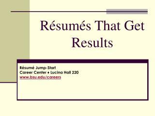 R é sum é s That Get Results