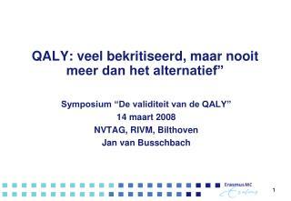 """QALY: veel bekritiseerd, maar nooit meer dan het alternatief"""""""