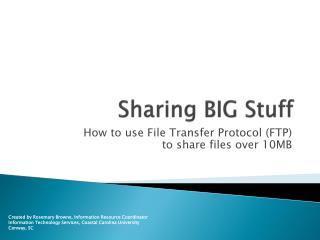 Sharing BIG Stuff