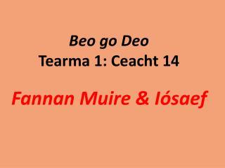 Beo  go  Deo Tearma  1:  Ceacht  14 Fannan Muire  &  Iósaef