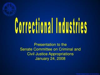 Presentation to the Senate Committee on Criminal and Civil Justice Appropriations January 24, 2008