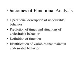 Outcomes of Functional Analysis