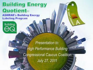 Building Energy Quotient ™ ASHRAE's Building Energy Labeling Program