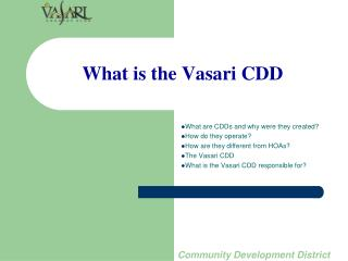 What is the Vasari CDD