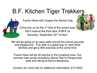 B.F. Kitchen Tiger Trekkers