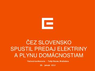 ČEZ SLOVENSKO  SPUSTIL PREDAJ ELEKTRINY  A PLYNU DOMÁCNOSTIAM