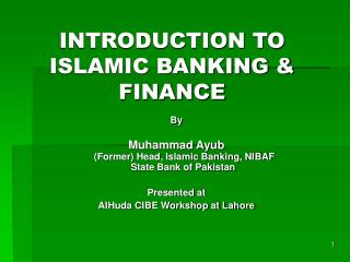 INTRODUCTION TO ISLAMIC BANKING & FINANCE