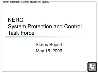 NERC System Protection and Control Task Force