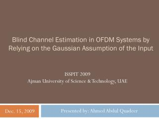 Blind Channel Estimation in OFDM Systems by Relying on the Gaussian Assumption of the Input