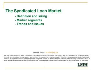 The Syndicated Loan Market - Definition and sizing 	- Market segments 	- Trends and issues