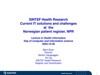 SINTEF Health Research Current IT solutions and challenges  at  the