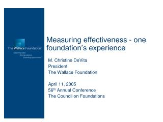 Measuring effectiveness - one foundation�s experience