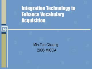Integration Technology to Enhance Vocabulary Acquisition