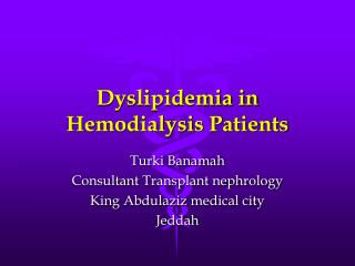Dyslipidemia in Hemodialysis  P atients