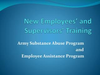 New Employees  and Supervisors  Training