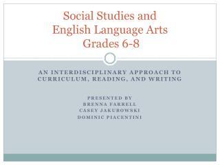Social Studies and  English Language Arts   Grades 6-8