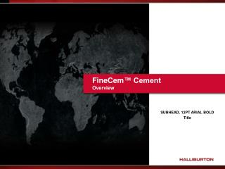 FineCem ™ Cement Overview