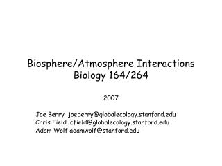 Biosphere/Atmosphere Interactions Biology 164/264