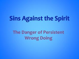 Sins Against the Spirit