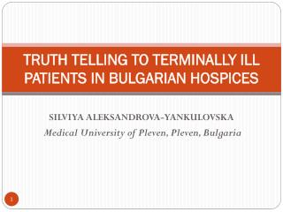 TRUTH TELLING TO TERMINALLY ILL PATIENTS IN BULGARIAN  HOSPICES