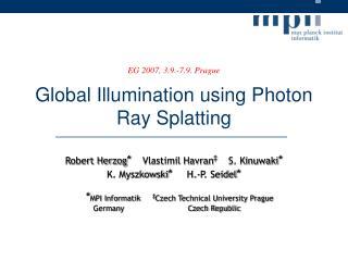 Global Illumination using Photon Ray Splatting