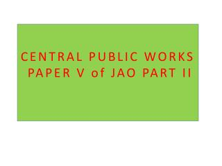 CENTRAL PUBLIC WORKS  PAPER V of JAO PART II