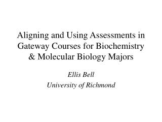 Aligning and Using Assessments in Gateway Courses for Biochemistry & Molecular Biology Majors