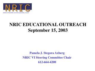 NRIC EDUCATIONAL OUTREACH September 15, 2003