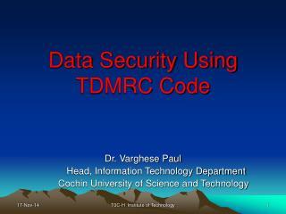 Data Security Using TDMRC Code