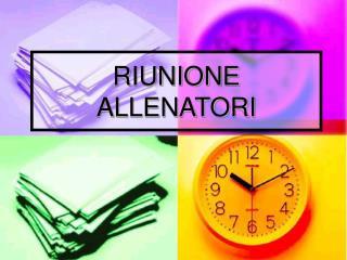 RIUNIONE ALLENATORI