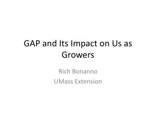GAP and Its Impact on Us as Growers