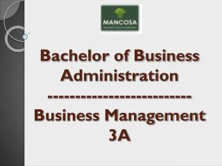 Bachelor of Business Administration -------------------------- Business Management 3A