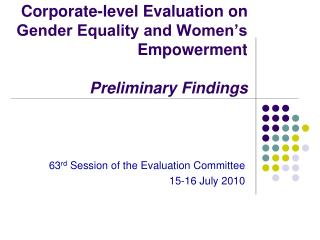 Corporate-level Evaluation on Gender Equality and Women�s Empowerment Preliminary Findings