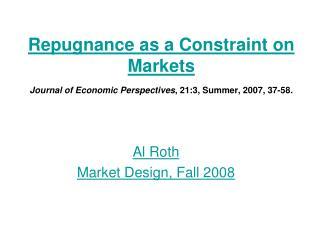 Al Roth Market Design, Fall 2008