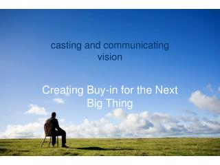 casting and communicating  vision