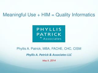 Meaningful Use + HIM = Quality Informatics