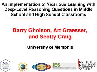 Barry Gholson, Art Graesser, and Scotty Craig University of Memphis