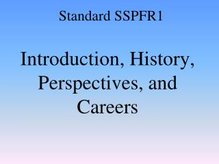Introduction, History, Perspectives, and Careers