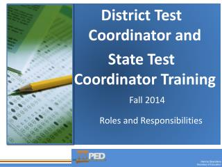 District Test Coordinator and State Test     Coordinator  Training