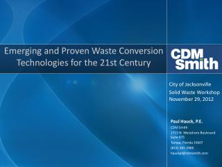 Emerging and Proven Waste Conversion Technologies for  the 21st Century