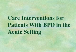 Care Interventions for Patients With BPD in the Acute Setting