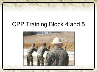 CPP Training Block 4 and 5